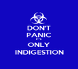 DON'T PANIC IT'S ONLY INDIGESTION - Personalised Poster large