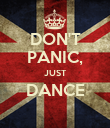 DON'T PANIC, JUST DANCE  - Personalised Poster large