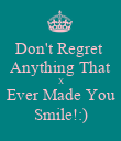 Don't Regret  Anything That X Ever Made You Smile!:) - Personalised Poster large