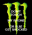 DON'T TOUCH MY PHONE OR ELSE GET SHOCKED - Personalised Poster large