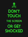 DON'T TOUCH THE SCREEN OR GET SHOCKED - Personalised Poster large