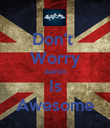 Don't  Worry Aaron Is Awesome - Personalised Poster large