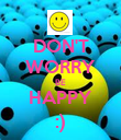 DON'T WORRY BE HAPPY :) - Personalised Poster large
