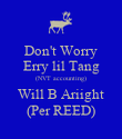 Don't Worry Erry lil Tang (NVT accounting) Will B Ariight (Per REED) - Personalised Poster small