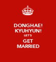 DONGHAE! KYUHYUN! LET'S GET MARRIED - Personalised Poster large