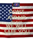 DON'T AFRAID BECAUSE WE WILL SAFE YOU - Personalised Poster large
