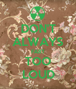 DON'T ALWAYS FART TOO LOUD - Personalised Poster large