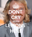 DONT  CRY KEITH LEMONS  HERE - Personalised Poster large