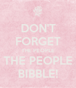 DON'T FORGET THE PEOPLE THE PEOPLE BIBBLE! - Personalised Poster large