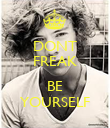 DONT FREAK  BE YOURSELF - Personalised Poster large