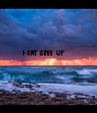 Don't give up - Personalised Poster large