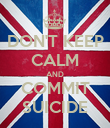 DON'T KEEP CALM AND COMMIT SUICIDE - Personalised Poster large