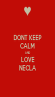 DONT KEEP CALM AND LOVE NECLA - Personalised Poster large