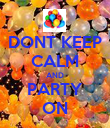 DONT KEEP CALM AND PARTY ON - Personalised Poster large