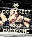 DON'T KEEP CALM AND RKO EVERYONE - Personalised Poster large
