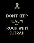DON'T KEEP CALM AND ROCK WITH SUTRAH - Personalised Poster large
