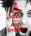 DONT KEEP CALM AND SHOUT - Personalised Poster large