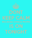 DONT KEEP CALM BECAUSE DANCE MOMS IS ON TONIGHT - Personalised Poster large