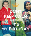 DONT KEEP CALM BECAUSE IT'S MY BIRTHDAY - Personalised Poster large
