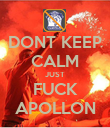 DONT KEEP CALM JUST FUCK APOLLON - Personalised Poster large