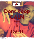 Dont Keep CALM Keep It Dvklt - Personalised Poster large