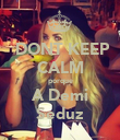 DONT KEEP CALM porque A Demi Seduz - Personalised Large Wall Decal
