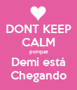 DONT KEEP CALM porque Demi está Chegando - Personalised Large Wall Decal