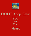 DONT Keep Calm You Boke  My  Heart - Personalised Poster large
