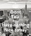 Dont Talk If you Have nothing Nice to say - Personalised Poster large