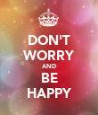 DON'T WORRY AND BE HAPPY - Personalised Poster large