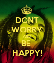 DONT WORRY AND BE  HAPPY! - Personalised Poster small