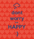 dont worry be  HAPPY :) - Personalised Poster large