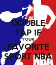 DOUBLE TAP IF YOUR FAVORITE SPORT NBA - Personalised Poster large