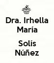 Dra. Irhella María  Solís Núñez - Personalised Large Wall Decal