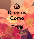 Dreams Come  True  - Personalised Poster large