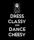 DRESS CLASSY AND DANCE CHEESY - Personalised Poster large
