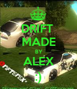DRIFT  MADE BY ALEX :) - Personalised Poster large