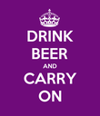 DRINK BEER AND CARRY ON - Personalised Poster large