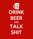 DRINK BEER AND TALK SHIT - Personalised Poster large