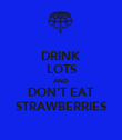 DRINK LOTS AND DON'T EAT STRAWBERRIES - Personalised Poster large