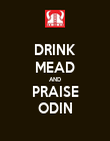 DRINK MEAD AND PRAISE ODIN - Personalised Poster large