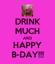DRINK MUCH AND HAPPY B-DAY!!! - Personalised Poster large