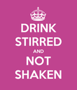 DRINK STIRRED AND NOT SHAKEN - Personalised Poster large