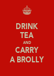 DRINK TEA AND CARRY A BROLLY - Personalised Poster large