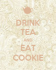 DRINK TEA AND EAT COOKIE - Personalised Poster large