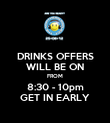 DRINKS OFFERS WILL BE ON FROM 8:30 - 10pm GET IN EARLY - Personalised Poster large