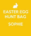 EASTER EGG HUNT BAG  SOPHIE  - Personalised Poster large