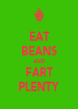 EAT BEANS AND FART PLENTY - Personalised Poster large