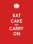 EAT CAKE AND CARRY ON - Personalised Poster large