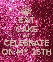 EAT CAKE AND CELEBRATE ON MY 25TH - Personalised Poster large